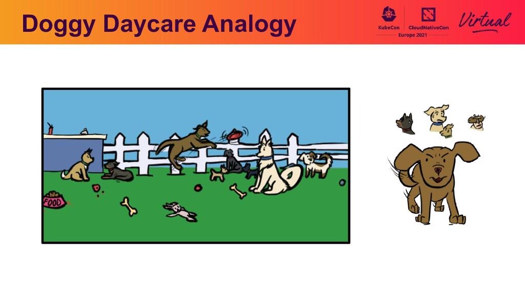 Doggy Daycare Analogy