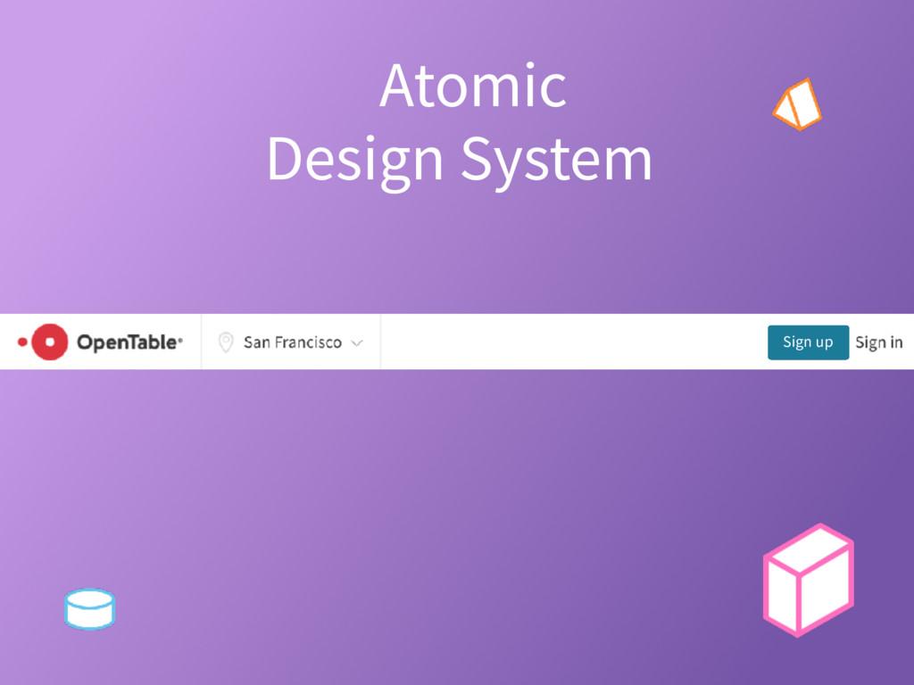 Atomic Design System? Sign up