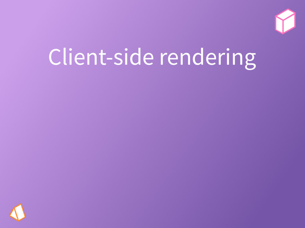 Client-side rendering