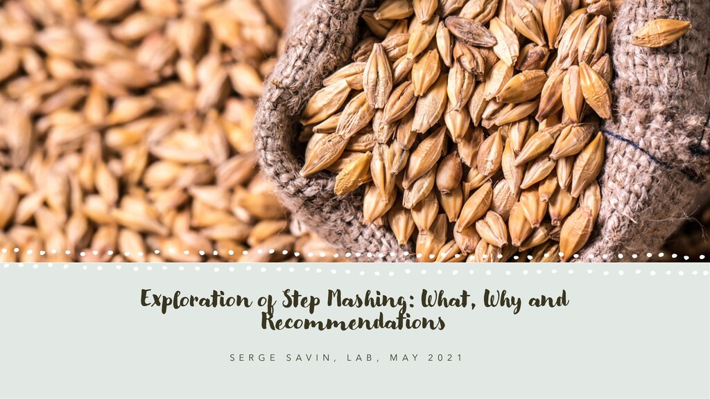 Exploration of Step Mashing: What, Why and Reco...