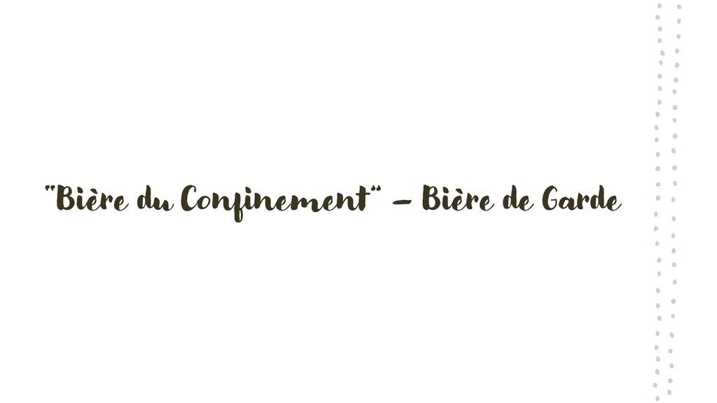 """""""Bière du Confinement"""" – Bière de Garde"""