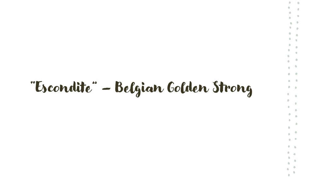 """Escondite"" – Belgian Golden Strong"