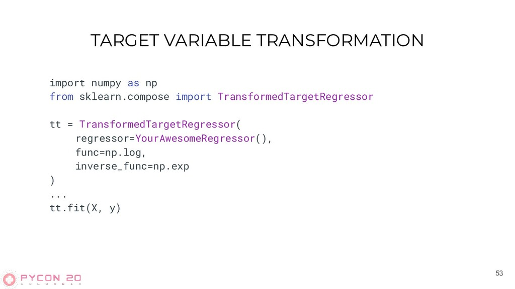 TARGET VARIABLE TRANSFORMATION 53 import numpy ...