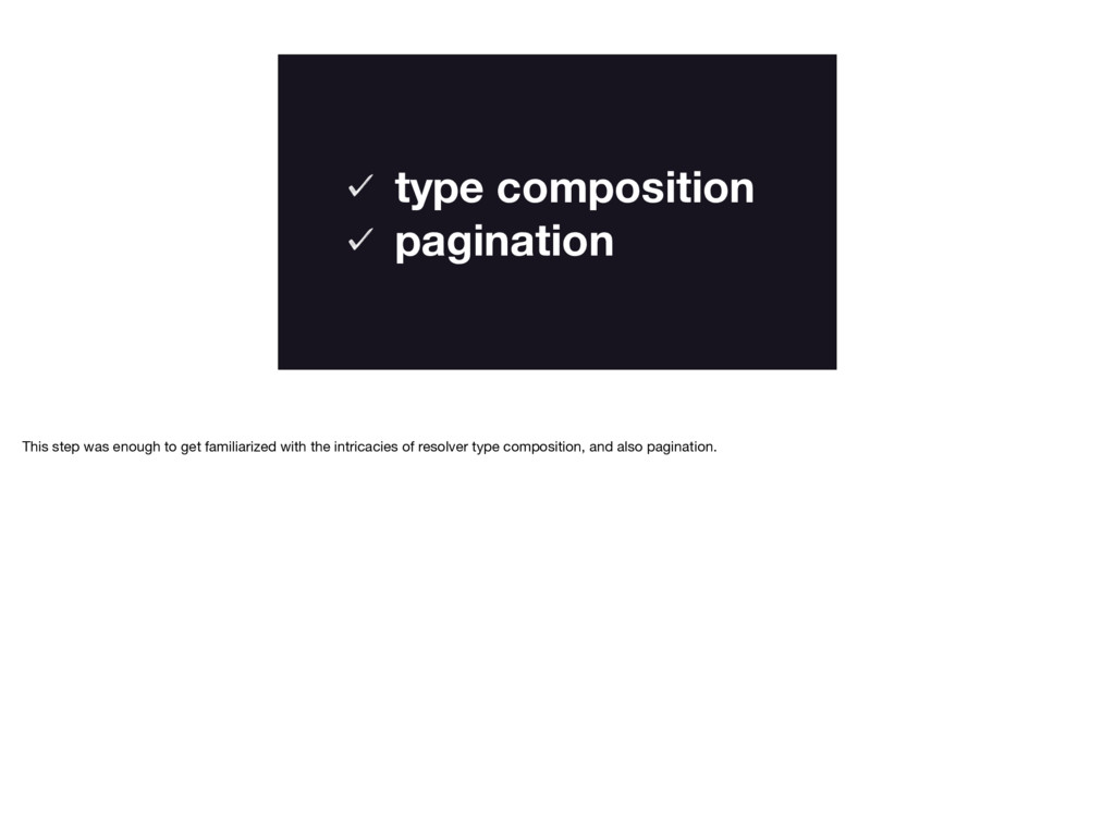 type composition pagination This step was enoug...