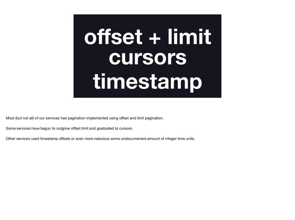 offset + limit cursors timestamp Most (but not a...