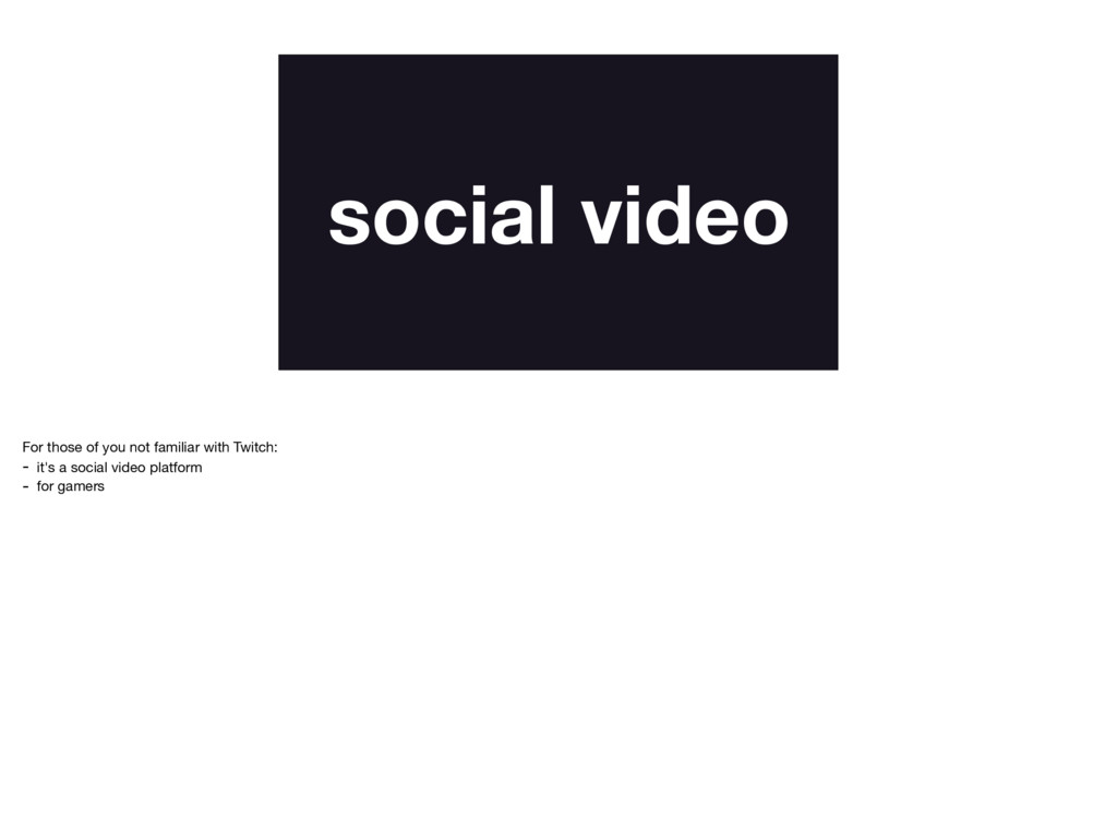 social video For those of you not familiar with...