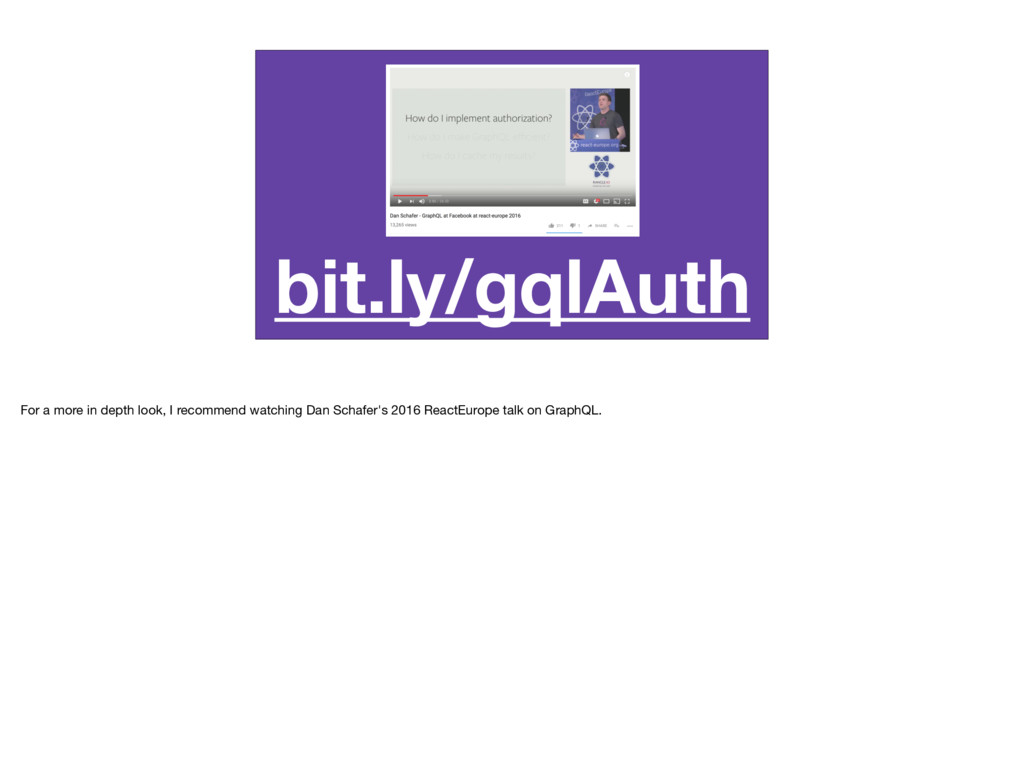 bit.ly/gqlAuth For a more in depth look, I reco...
