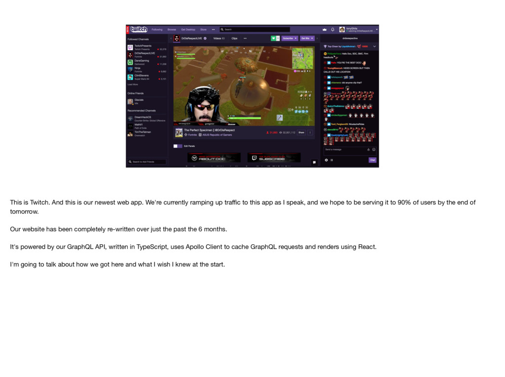 This is Twitch. And this is our newest web app....