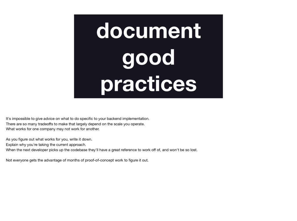 document good practices It's impossible to give...