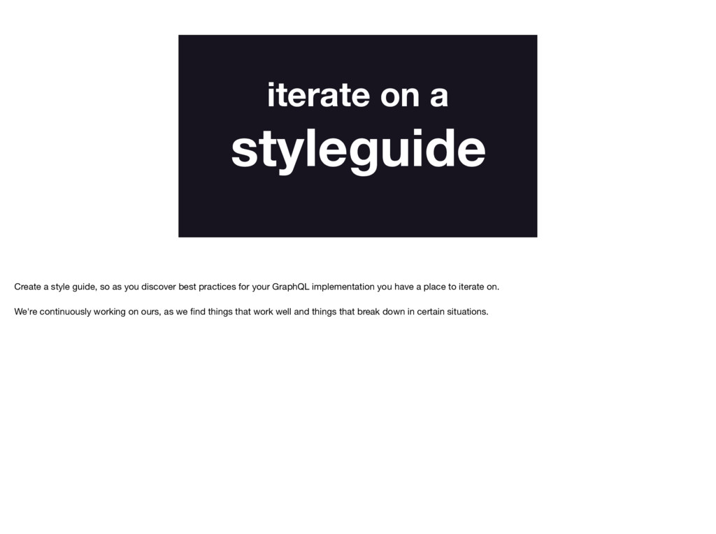 iterate on a styleguide Create a style guide, s...