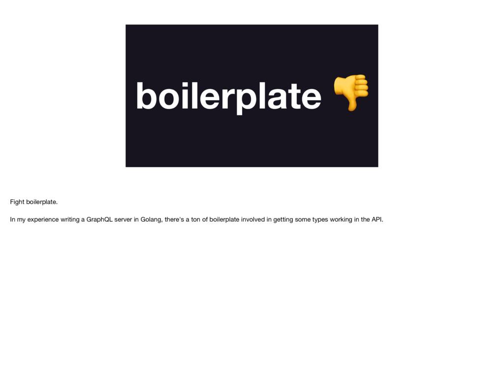 boilerplate  Fight boilerplate.  In my experien...