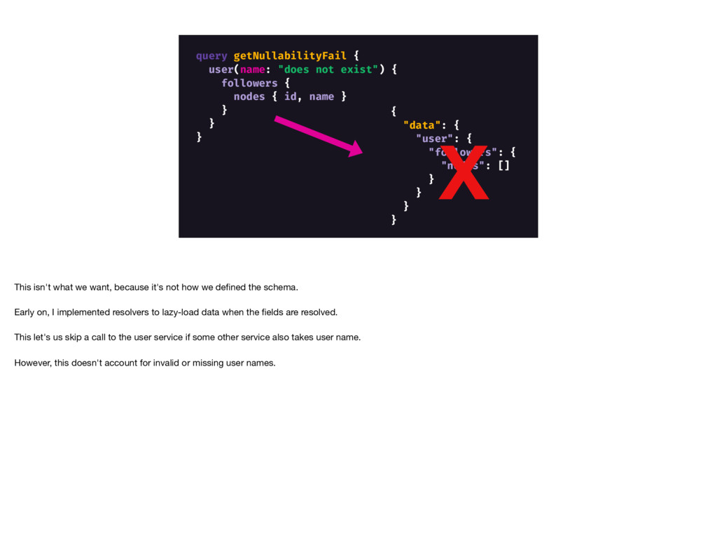 """query getNullabilityFail { user(name: """"does not..."""
