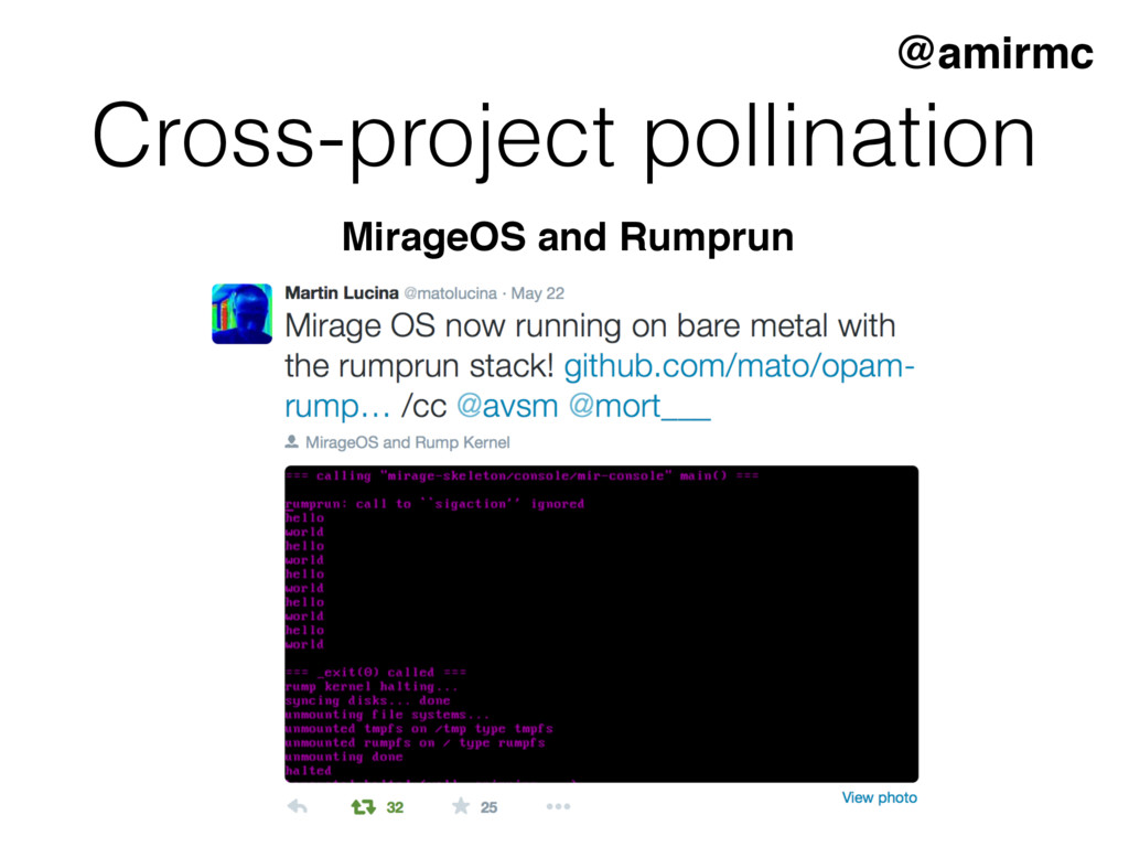 Cross-project pollination @amirmc MirageOS and ...