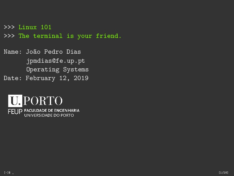 >>> Linux 101 >>> The terminal is your friend. ...