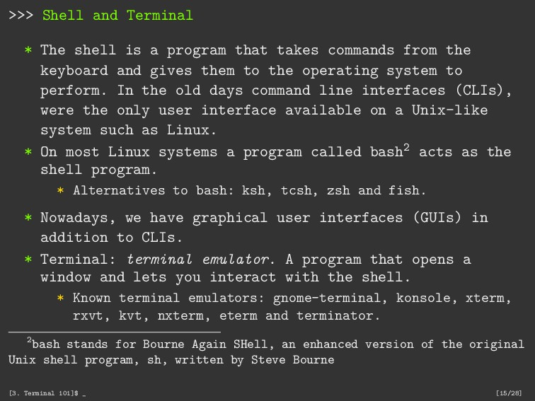 >>> Shell and Terminal * The shell is a program...