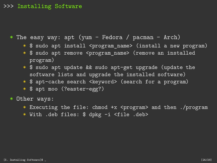 >>> Installing Software * The easy way: apt (yu...