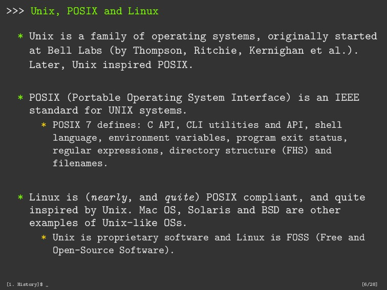 >>> Unix, POSIX and Linux * Unix is a family of...