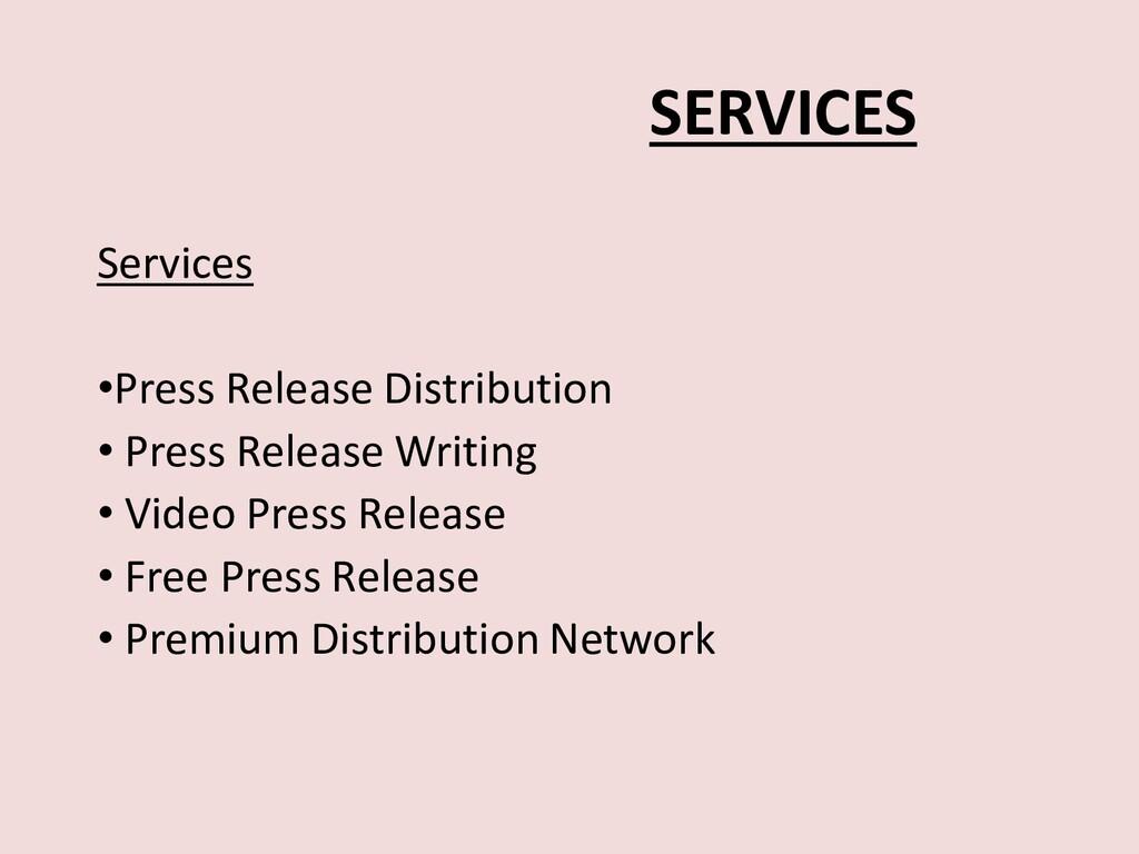 SERVICES Services •Press Release Distribution •...