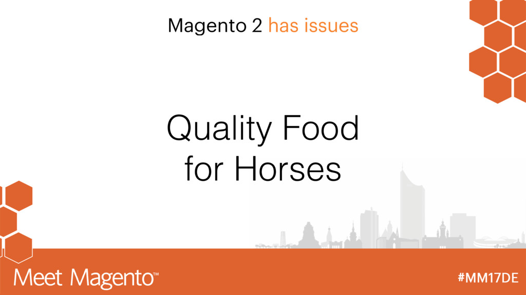 Magento 2 has issues Quality Food for Horses