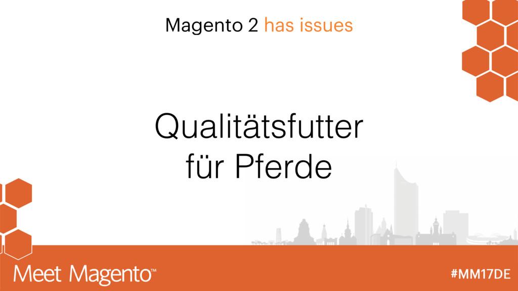 Magento 2 has issues Qualitätsfutter für Pferde