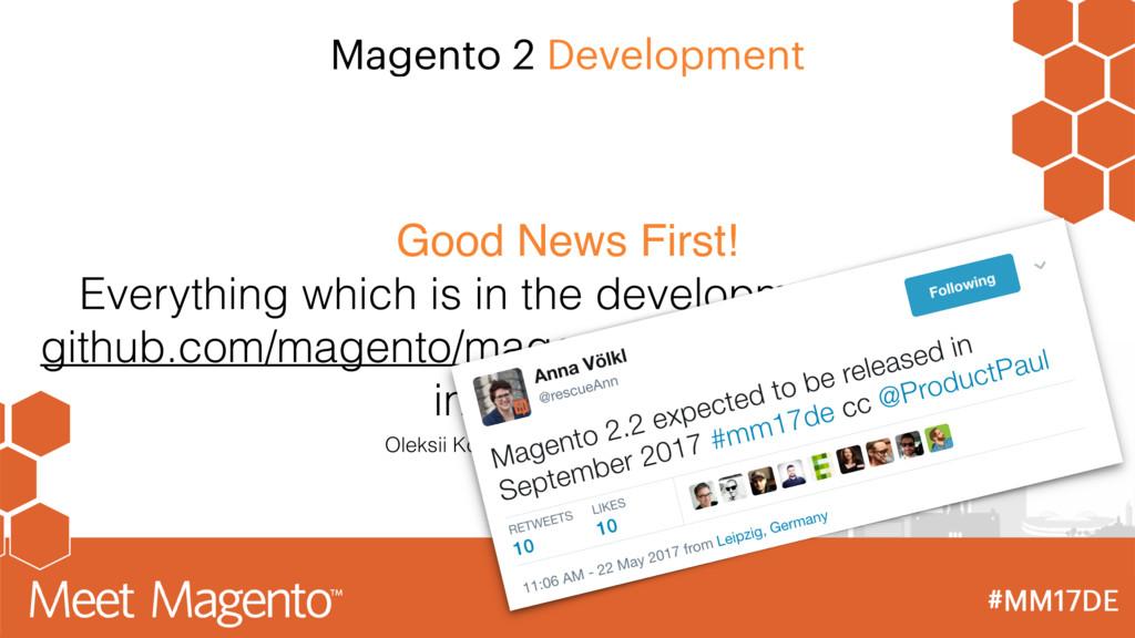 Magento 2 Development Good News First! Everythi...