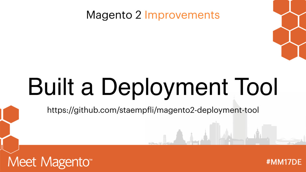 Magento 2 Improvements Built a Deployment Tool ...