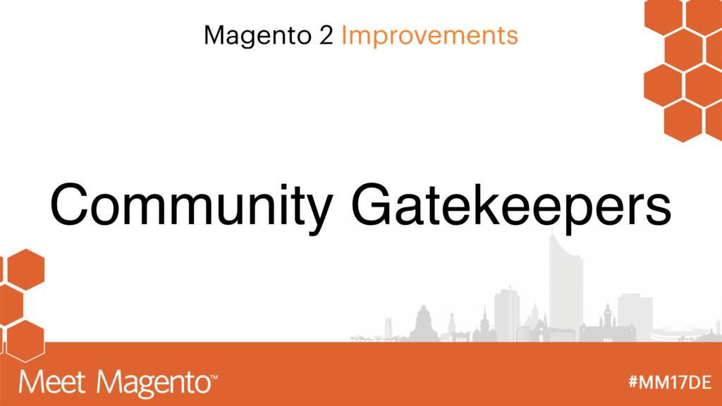 Magento 2 Improvements Community Gatekeepers