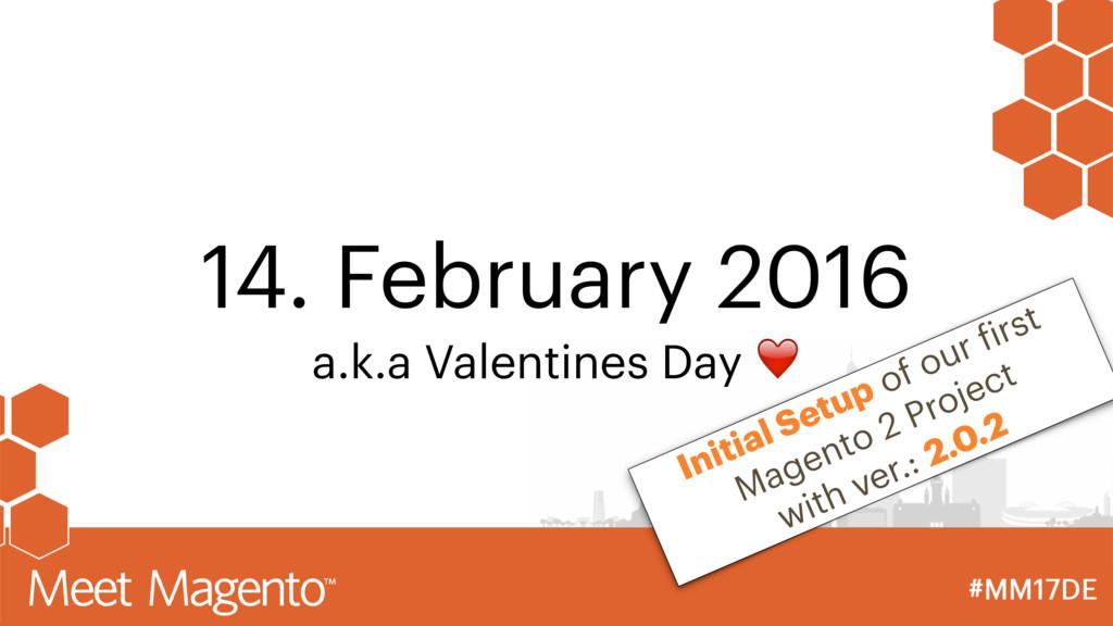 14. February 2016 a.k.a Valentines Day ❤ Initia...