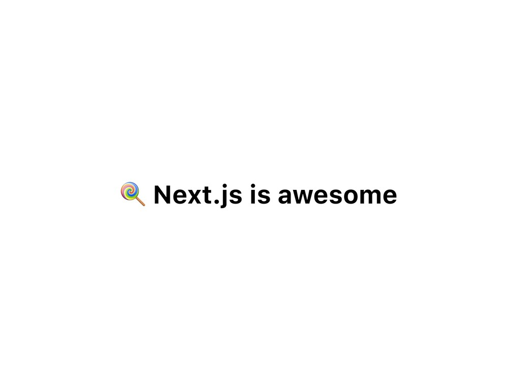 Next.js is awesome