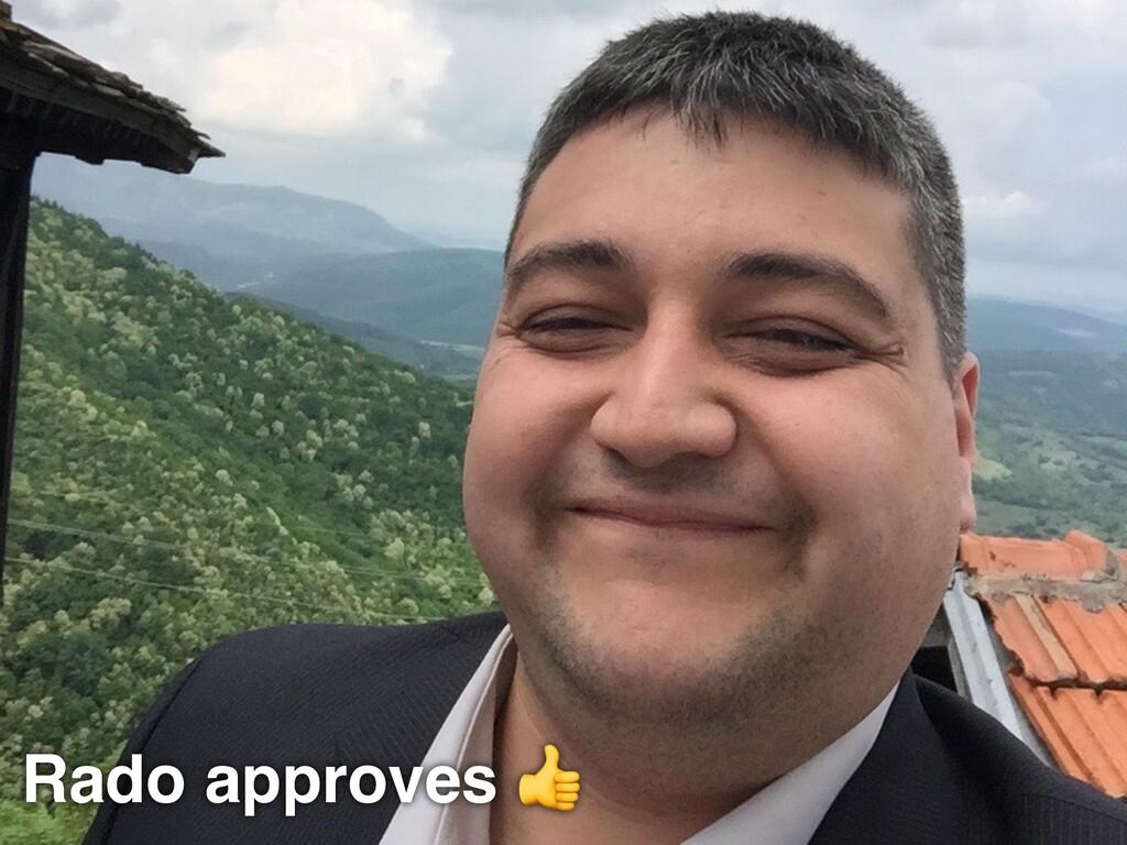 Rado approves