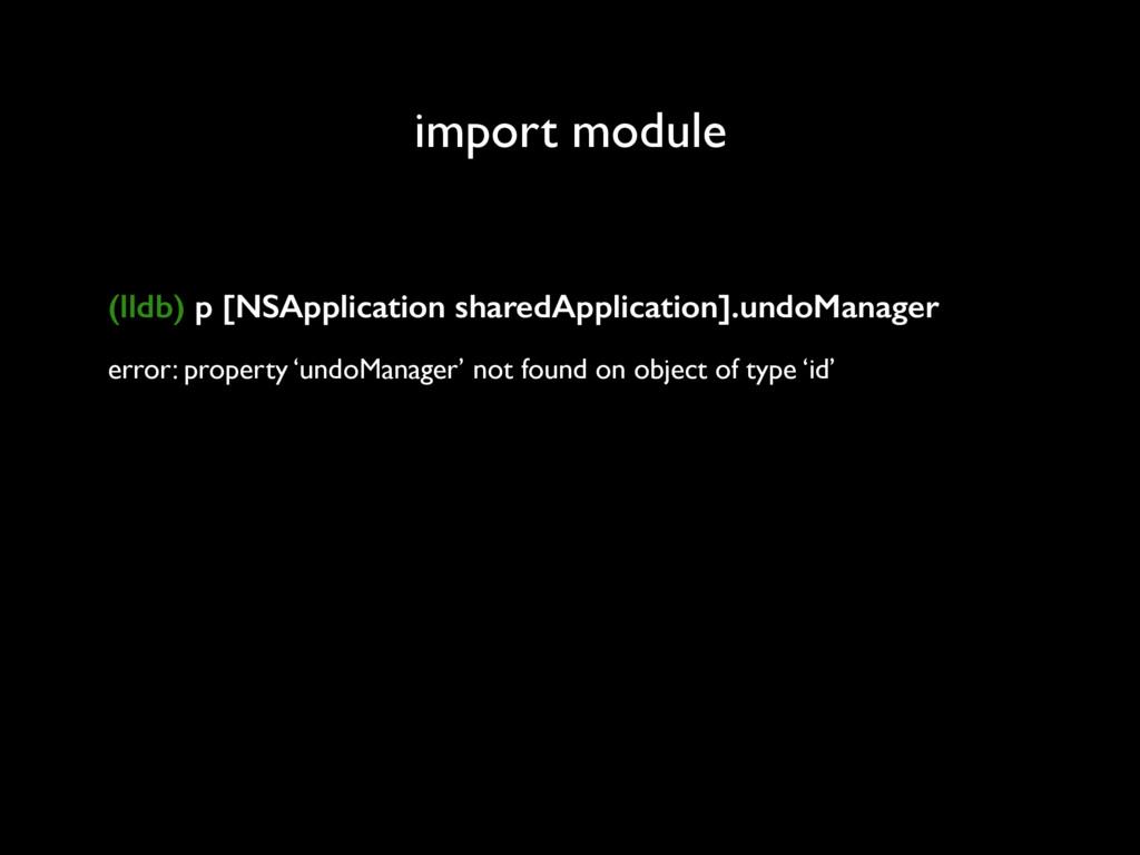 import module (lldb) p [NSApplication sharedApp...