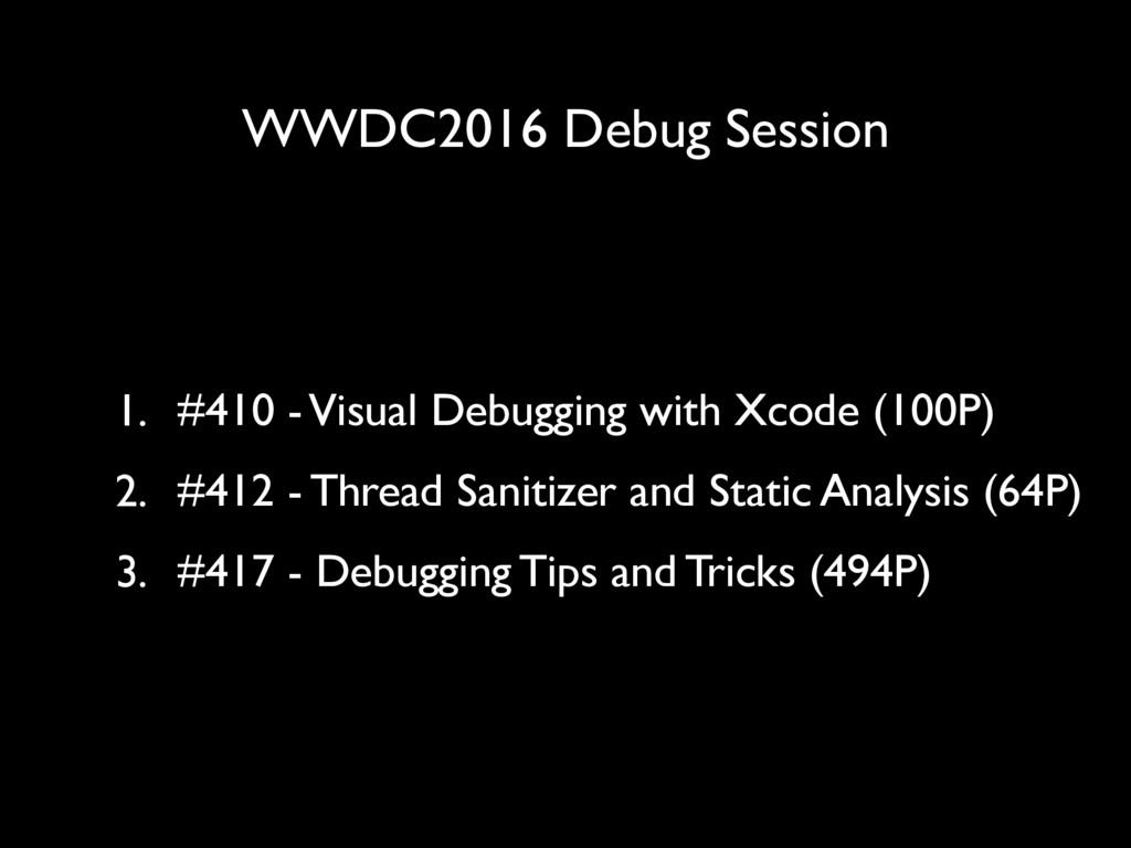 WWDC2016 Debug Session 1. #410 - Visual Debuggi...