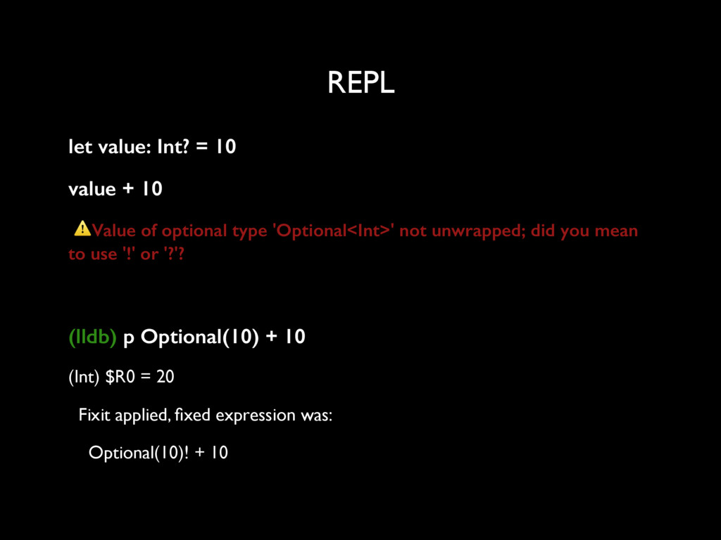REPL let value: Int? = 10 value + 10 ⚠Value of ...