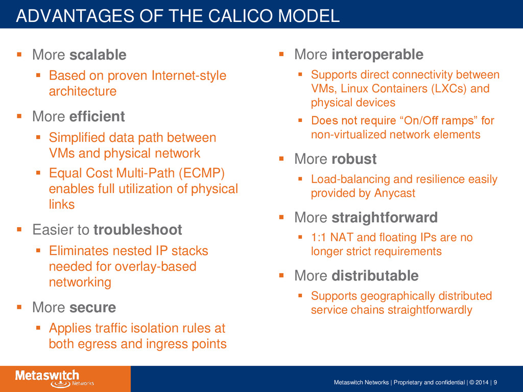 ADVANTAGES OF THE CALICO MODEL  More scalable ...