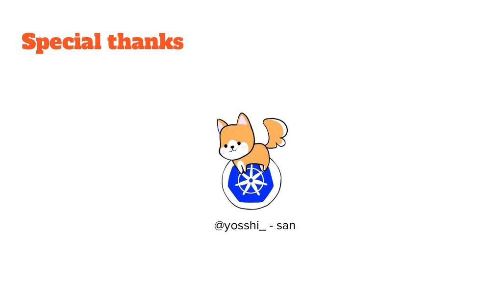Special thanks @yosshi_ - san