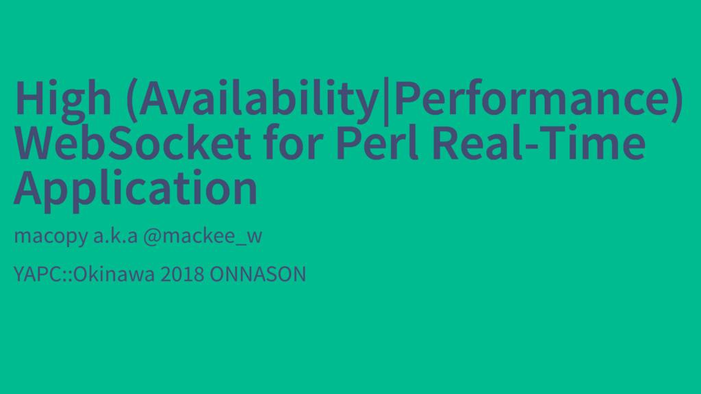 High (Availability Performance) High (Availabil...