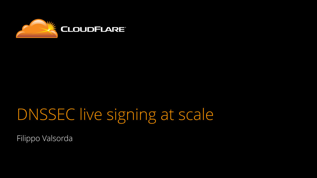 DNSSEC live signing at scale Filippo Valsorda