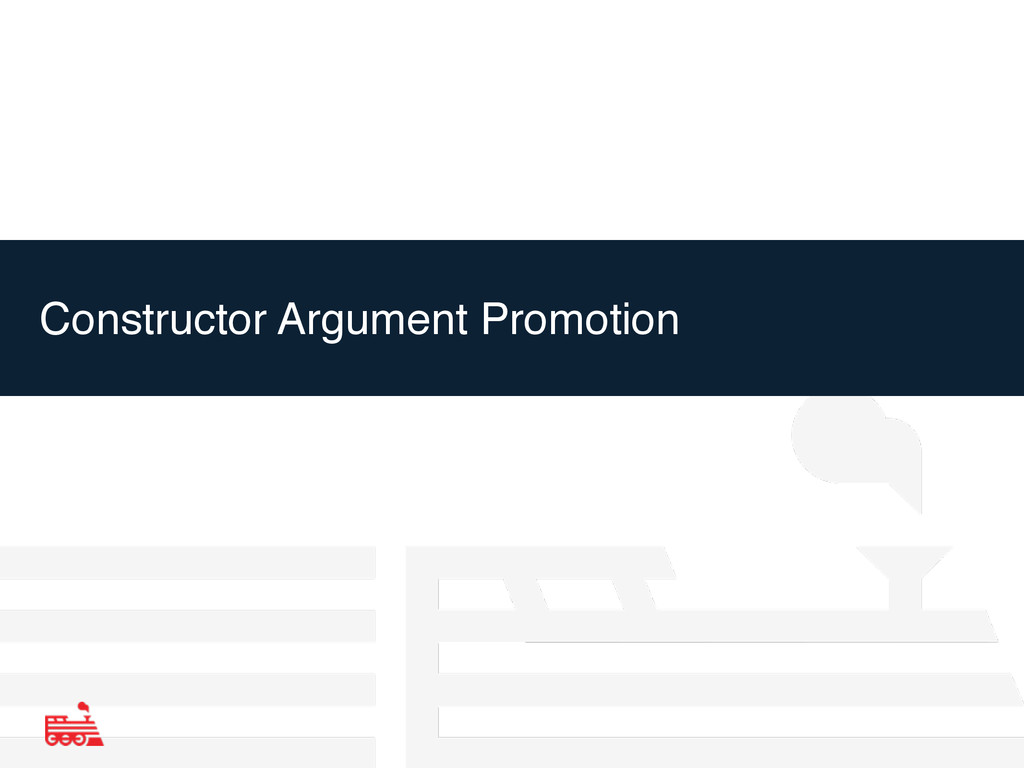 Constructor Argument Promotion