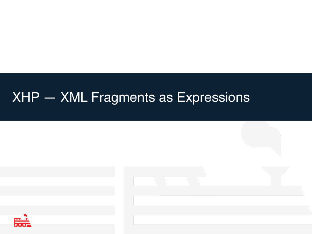 XHP — XML Fragments as Expressions