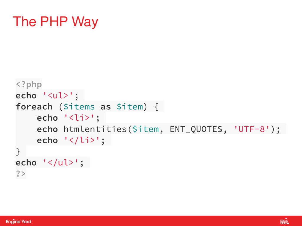 Proprietary and Confidential The PHP Way <?php ...