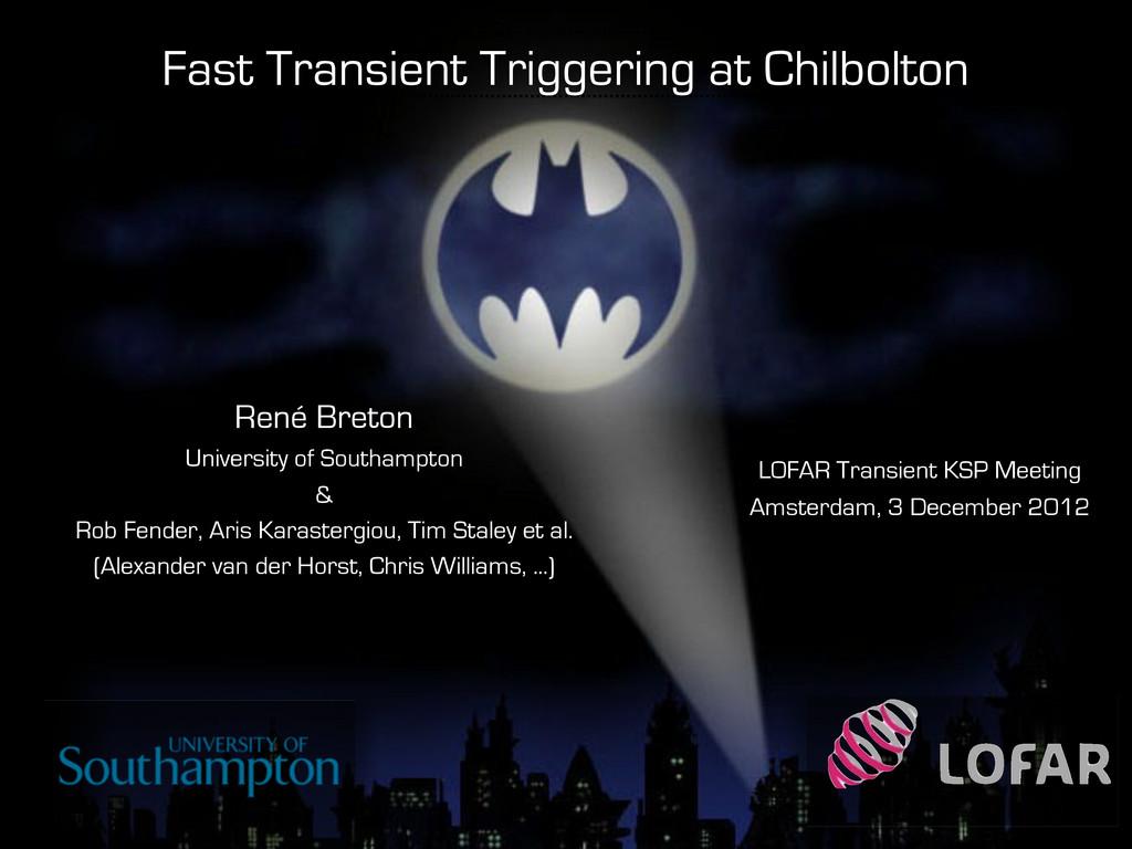 Fast Transient Triggering at Chilbolton LOFAR T...