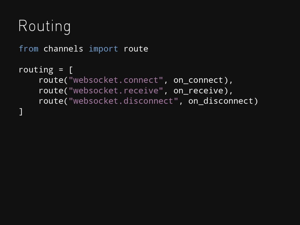 Routing from channels import route routing = [ ...