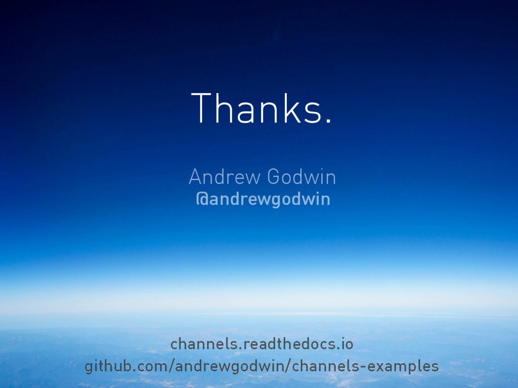 Thanks. Andrew Godwin @andrewgodwin channels.re...