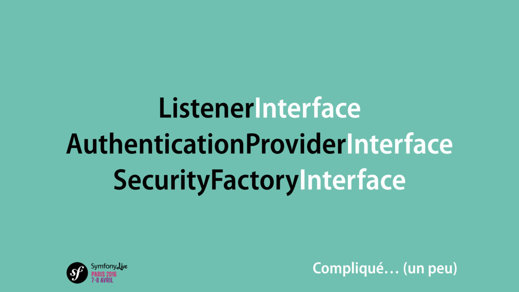 ListenerInterface AuthenticationProviderInterfa...