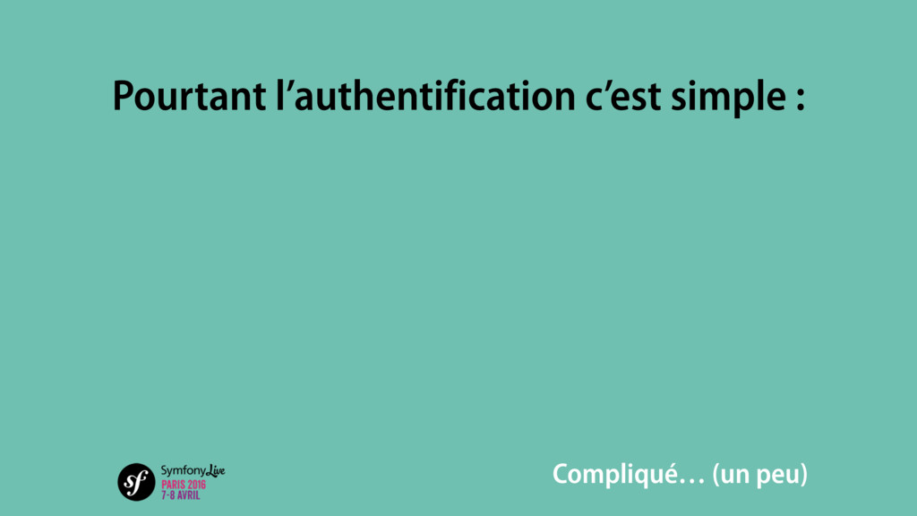 Pourtant l'authentification c'est simple : Comp...