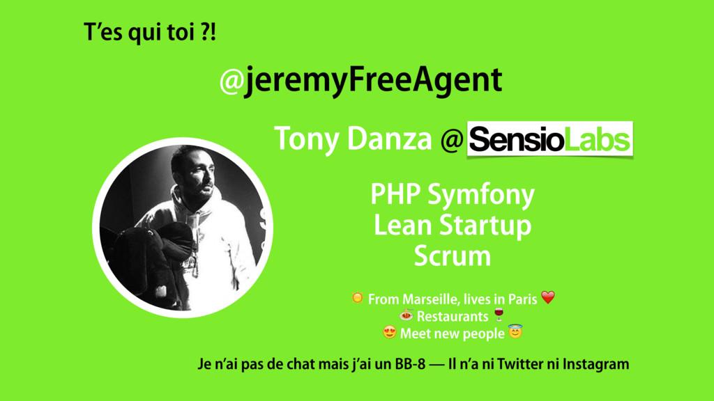 @jeremyFreeAgent Tony Danza @ . PHP Symfony Lea...