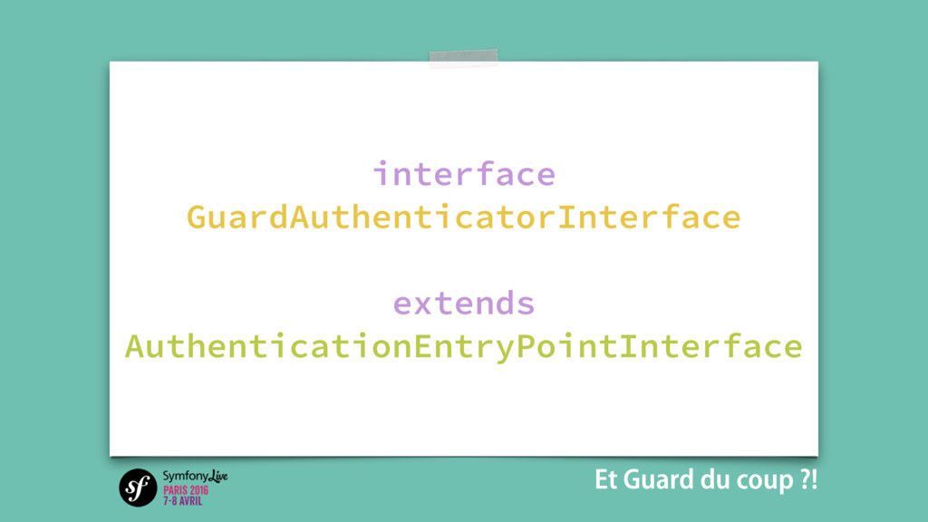 interface GuardAuthenticatorInterface extends A...