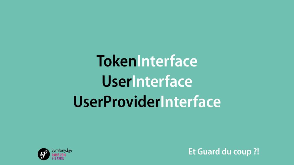 TokenInterface UserInterface UserProviderInterf...