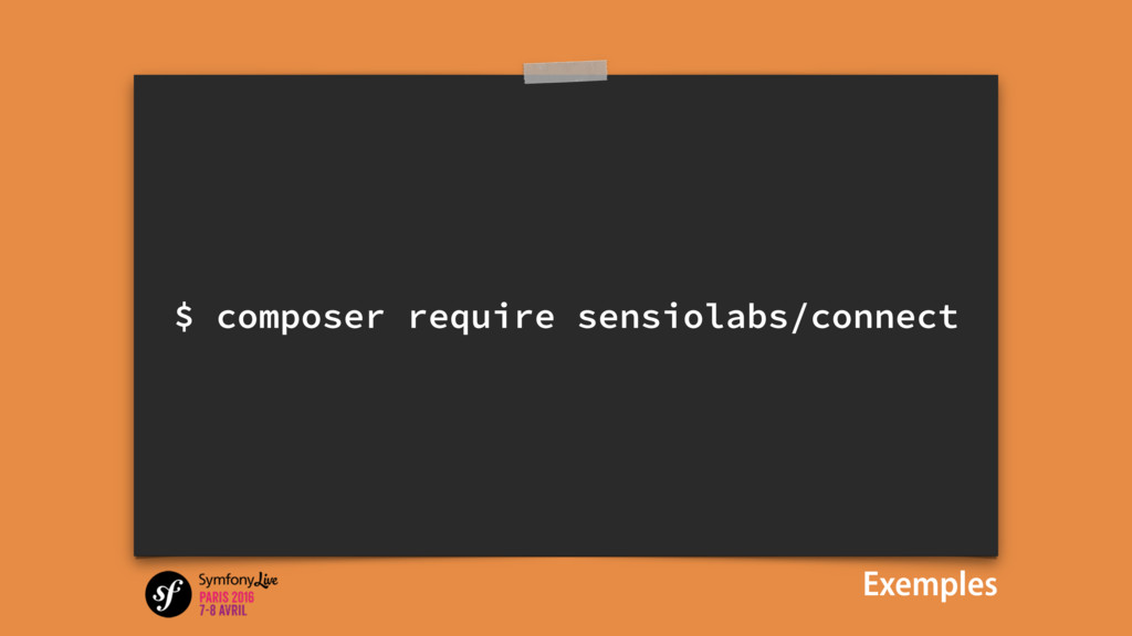 $ composer require sensiolabs/connect Exemples