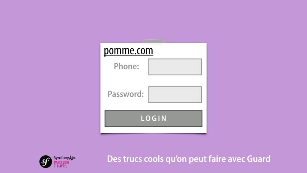 pomme.com Des trucs cools qu'on peut faire avec...